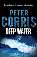 Deep Water : Cliff Hardy 34 - Peter Corris
