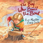 The Boy who built the boat - Ross Mueller
