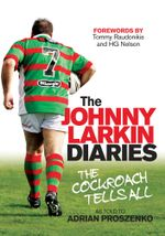 The Johnny Larkin Diaries : The Cockroach Tells All - Adrian Proszenko