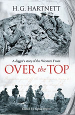 Over the Top : A Digger's Story of the Western Front - Hg Hartnett