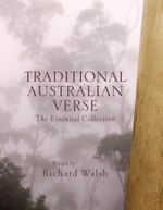 Traditional Australian Verse : The Essential Collection - Richard Walsh