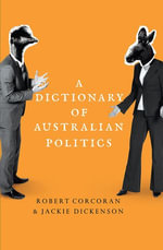 A Dictionary of Australian Politics - Jackie Dickenson