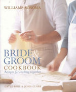 Bride and Groom Cookbook : Recipes for Cooking Together - Gayle Pirie