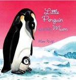Little Penguin and His Mum - Matt Wolf