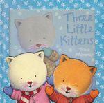 Three Little Kittens - Trace Moroney
