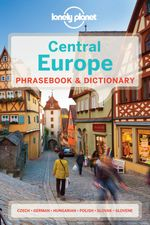Central Europe : Lonely Planet Phrasebook & Dictionary - Lonely Planet