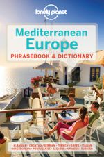 Mediterranean Europe : Lonely Planet Phrasebook & Dictionary - Lonely Planet
