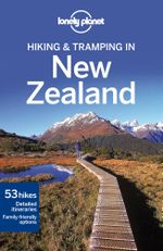 Hiking & Tramping in New Zealand : Lonely Planet Travel Guide : 7th Edition - Lonely Planet