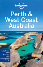 Perth and West Coast Australia : Lonely Planet Travel Guide - Lonely Planet