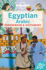 Lonely Planet Egyptian Arabic Phrasebook & Dictionary - Lonely Planet