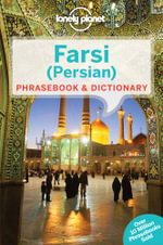 Farsi (Persian)  : Lonely Planet Phrasebook & Dictionary : 3rd Edition - Lonely Planet