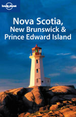 Nova Scotia, New Brunswick and Prince Edward Island : Lonely Planet Travel Guide : 2nd Edition - Lonely Planet