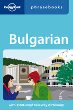 Bulgarian  : Lonely Planet Phrasebook : 1st Edition - Lonely Planet
