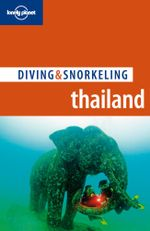 Lonely Planet Diving & Snorkeling : Thailand - Lonely Planet
