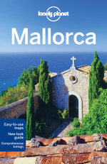 Mallorca 2nd Edition : Lonely Planet Travel Guide - Lonely Planet
