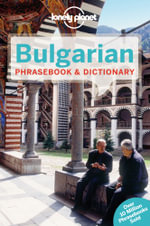 Bulgarian Phrasebook & Dictionary : Lonely Planet Travel Guide : 2nd Edition - Lonely Planet