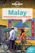 Malay Phrasebook & Dictionary : Lonely Planet Phrasebook & Dictionary  : 4th Edition - Lonely Planet