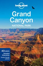 Grand Canyon National Park : Lonely Planet Travel Guide - Lonely Planet