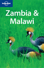 Lonely Planet : Zambia And Malawi - Lonely Planet