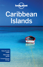 Caribbean Islands : Lonely Planet Travel Guide : 6th Edition - Lonely Planet