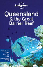 Queensland & The Great Barrier Reef : Lonely Planet Travel Guide - Lonely Planet