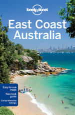 East Coast Australia : Lonely Planet Travel Guide - Lonely Planet