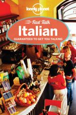 Fast Talk Italian : Lonely Planet Language Phrasebook - Lonely Planet