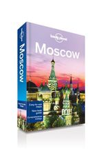 Moscow : Lonely Planet Travel Guide - Lonely Planet