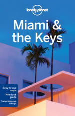 Miami & the Keys : Lonely Planet Travel Guide : 6th Edition - Lonely Planet