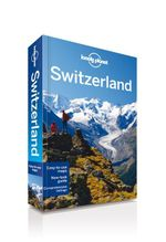 Switzerland : Lonely Planet Travel Guide - Lonely Planet
