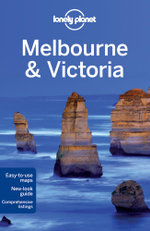 Melbourne & Victoria : Lonely Planet Travel Guide - Lonely Planet