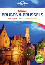 Bruges and Brussels : Lonely Planet Pocket Travel Guide - Lonely Planet