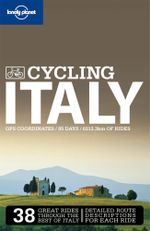 Lonely Planet : Cycling Italy - Lonely Planet