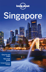 Singapore : Lonely Planet Travel Guide : 9th Edition - Lonely Planet