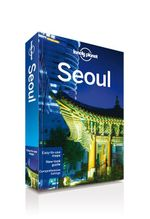 Seoul : Lonely Planet Travel Guide - Lonely Planet