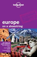 Europe On A Shoestring  : Lonely Planet Travel Guide - Lonely Planet