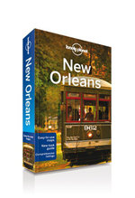 New Orleans : Lonely Planet Travel Guide - Lonely Planet
