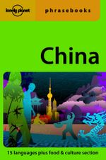 Lonely Planet : China Phrasebook - Lonely Planet