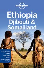 Ethiopia, Djibouti & Somaliland : Lonely Planet Travel Guide - Lonely Planet