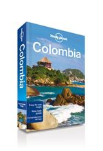 Colombia : Lonely Planet Travel Guide : 6th Edition - Lonely Planet