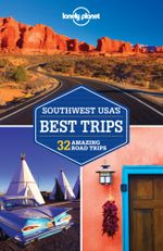 Southwest USA's Best Trips : Lonely Planet Travel Guide : 2nd Edition - Lonely Planet
