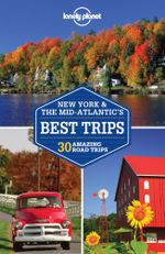 New York & the Mid-Atlantic's Best Trips : Lonely Planet Travel Guide : 2nd Edition - Lonely Planet