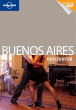 Buenos Aires : Lonely Planet Encounter Travel Guide : 3rd Edition - Lonely Planet