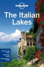 The Italian Lakes : Lonely Planet Travel Guide : 2nd Edition - Lonely Planet