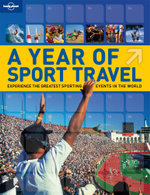 Lonely Planet : A Year Of Sport Travel - Lonely Planet