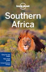 Southern Africa : Lonely Planet Travel Guide - Lonely Planet