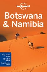 Botswana & Namibia : Lonely Planet Travel Guide - Lonely Planet