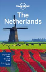 The Netherlands : Lonely Planet Travel Guide : 5th Edition - Lonely Planet