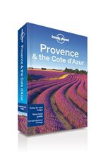 Provence & the Cote D'Azur : Lonely Planet Travel Guide - Lonely Planet