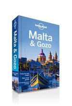 Malta & Gozo : Lonely Planet Travel Guide - Lonely Planet